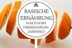 Basische Ernährung: was tun bei Übersäuerung (Azidose)_