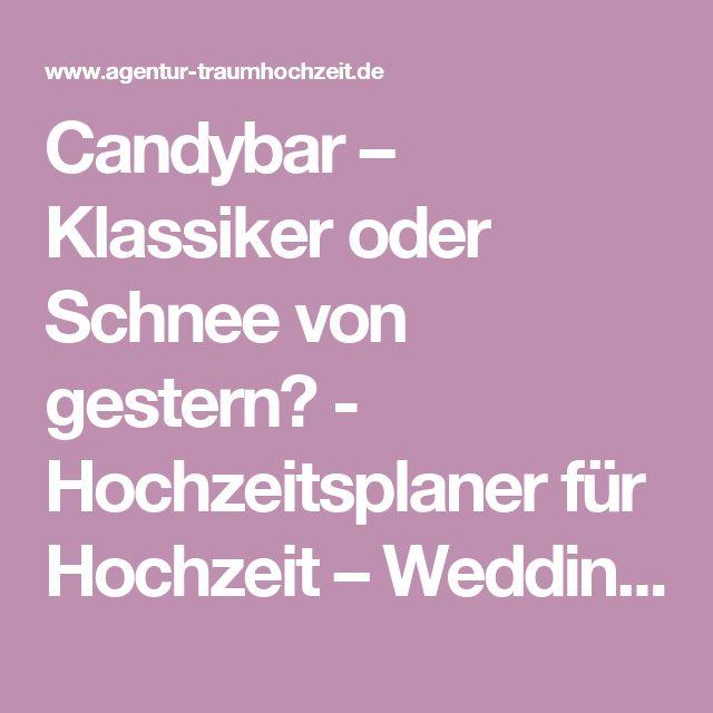 Candybar – Klassiker oder Schnee von gestern? - Hochzeitsplaner für Hochzeit – Wedding Planer für Hochzeitsplanung – Traumhochzeit und freie Trauung