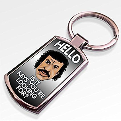 Hello Is it Keys You're Looking For? Lionel Richtea - metal keyring / keychain