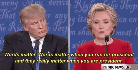 hillary clinton debate presidential debate 2016 words matter words matter when you run for president and they really matter when you are president #humor #hilarious #funny #lol #rofl #lmao #memes #cute