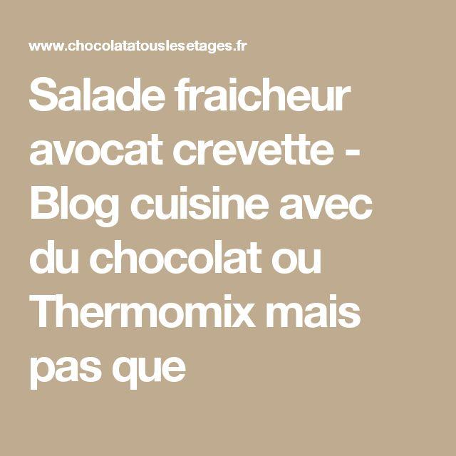 Salade fraicheur avocat crevette - Blog cuisine avec du chocolat ou Thermomix mais pas que