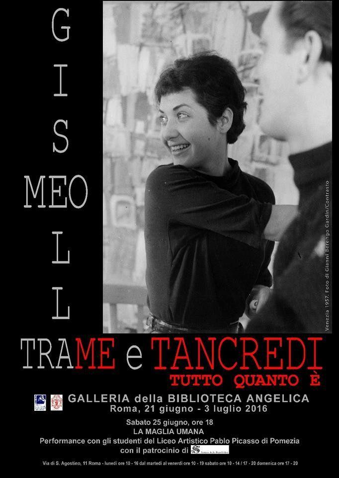 Mostra personale e flash mob di Gisella Meo dal 21 giugno al 3 luglio 2016 presso Galleria della Biblioteca Angelica a Roma (Via di S. Agostino, 11). La mostra ripercorrerà il cammino artistico di Gisella Meo dagli anni cinquanta ad oggi, alla luce del...
