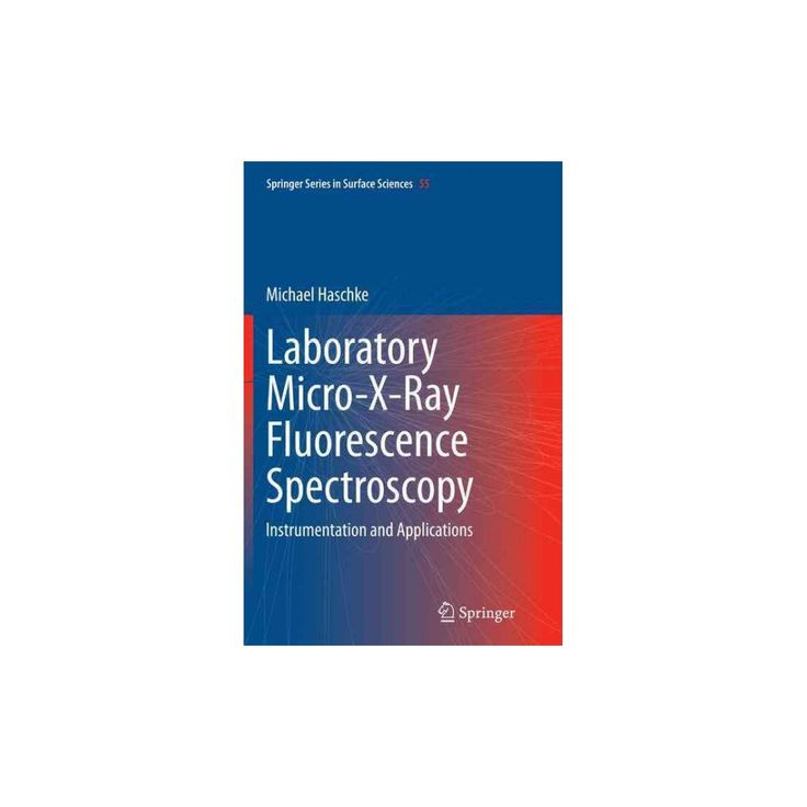 Laboratory Micro-x-ray Fluorescence Spectroscopy : Instrumentation and Applications (Reprint)