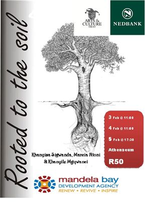 2015 Rooted to the Soil. The project is a theatre production with two female actors in collaboration with a percussionist and a poet creating global storytelling without losing its South African feel. The goal was for the project to tour schools in disadvantaged areas in the Eastern Cape.