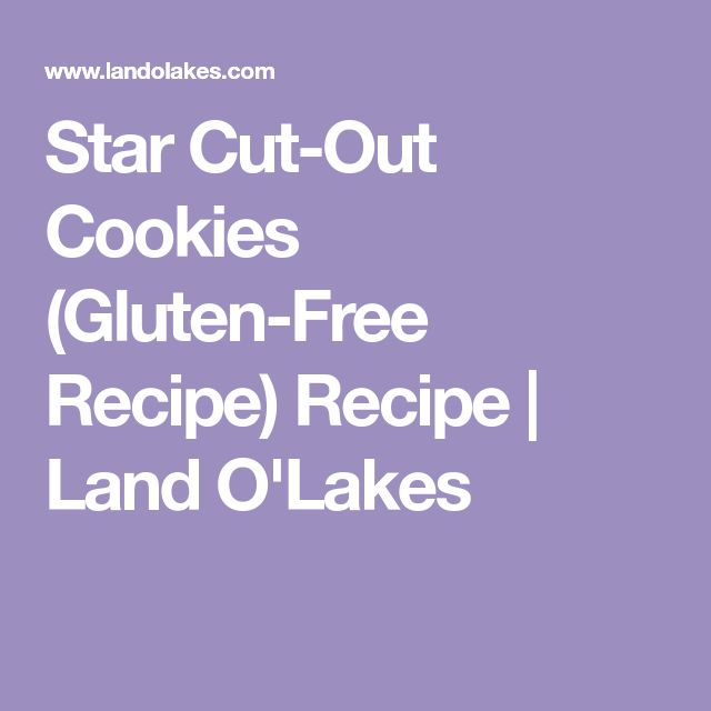 Star Cut-Out Cookies (Gluten-Free Recipe) Recipe | Land O'Lakes