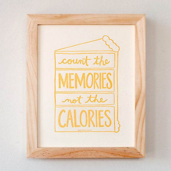 Count the Memories not the Calories 8 x 10 by NourishingNotes, $15.00