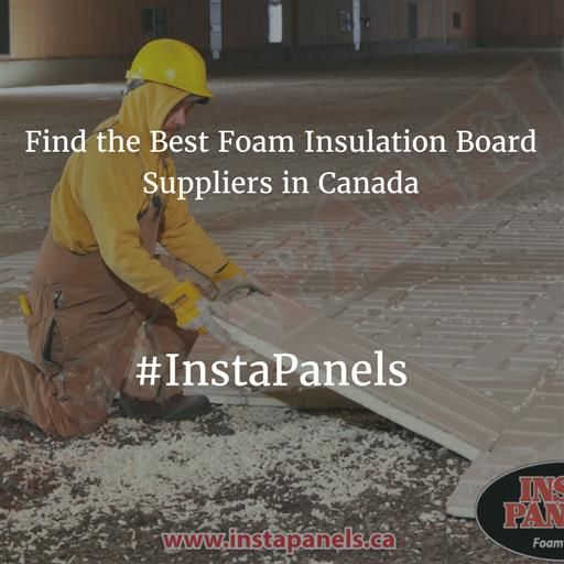 Are you looking for best foam insulation board suppliers in Canada for best and long lasting insulation ? You can contact  INSTA-PANELS® that provide rigid boards made of polyurethane foam. They are as durable and efficient as regular polyurethane spray foam, but much easier to install. For more details vhttp://www.instapanels.ca/isit www.instapanels.ca