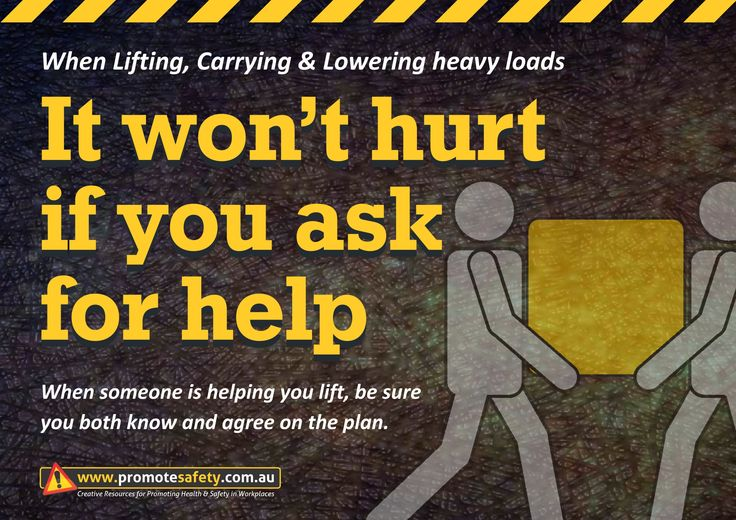 Workplace Safety and Health Slogan - When lifting it won't hurt if you ask for help.