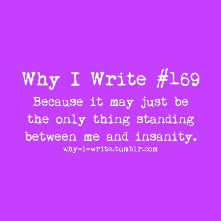 """LOL: """"Because it may just be the only thing standing between me and insanity."""""""