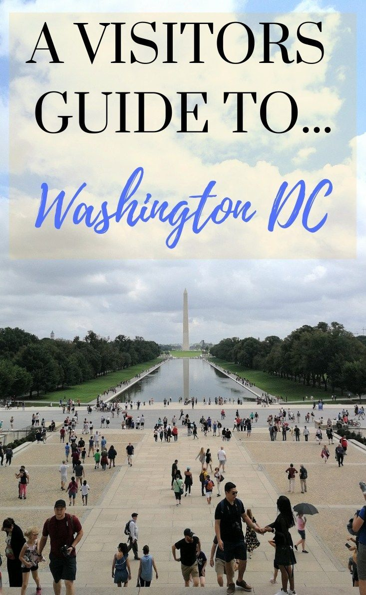 A VISITORS GUIDE TO WASHINGTON DC This guide explains all you
