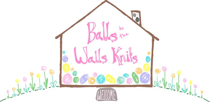 Balls to the Walls Knits