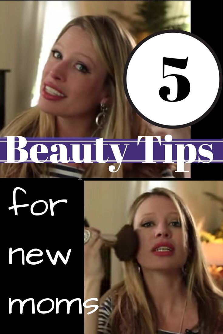 5 Easy Beauty Tips for New Moms That Will Save Your Face ...