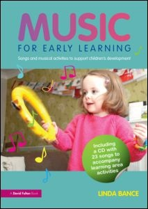 Music for Early Learning: Songs and musical activities to support children's development (Paperback) - Routledge