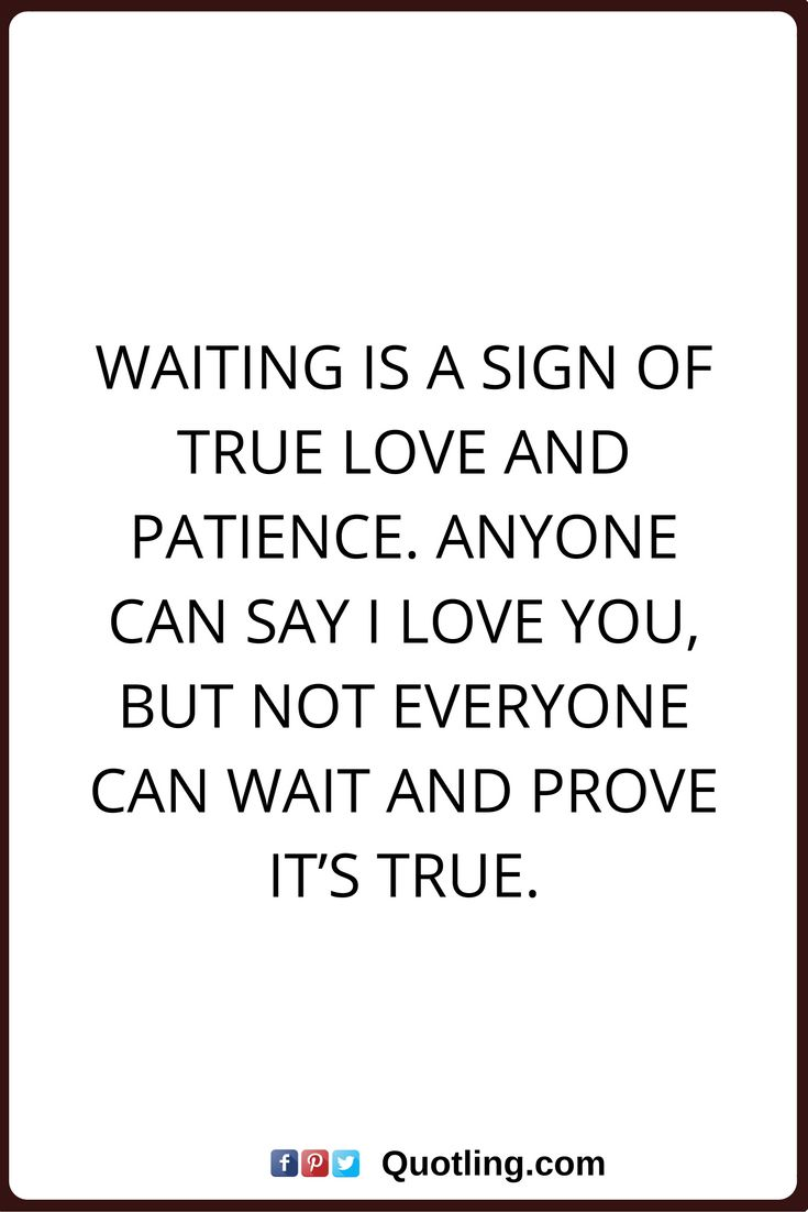 True Love Quotes Waiting Is A Sign Of True Love And Patience Anyone