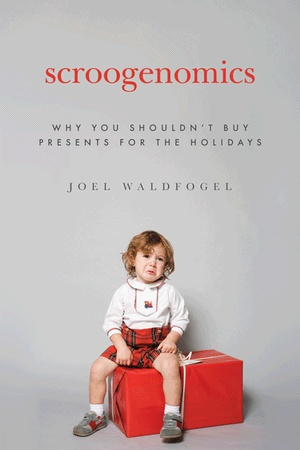 """""""Scroogenomics: Why you shouldn't buy presents for the holidays""""--looks interesting."""