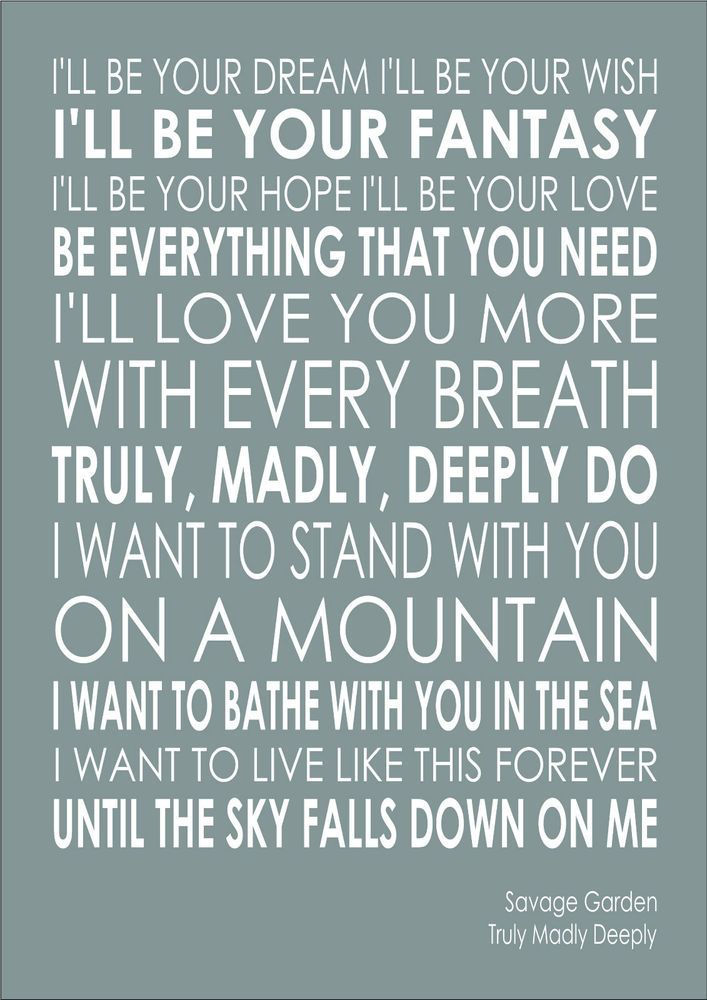 Savage Garden -Truly Madly Deeply - Lyrics Wedding Word Wall Art Typography