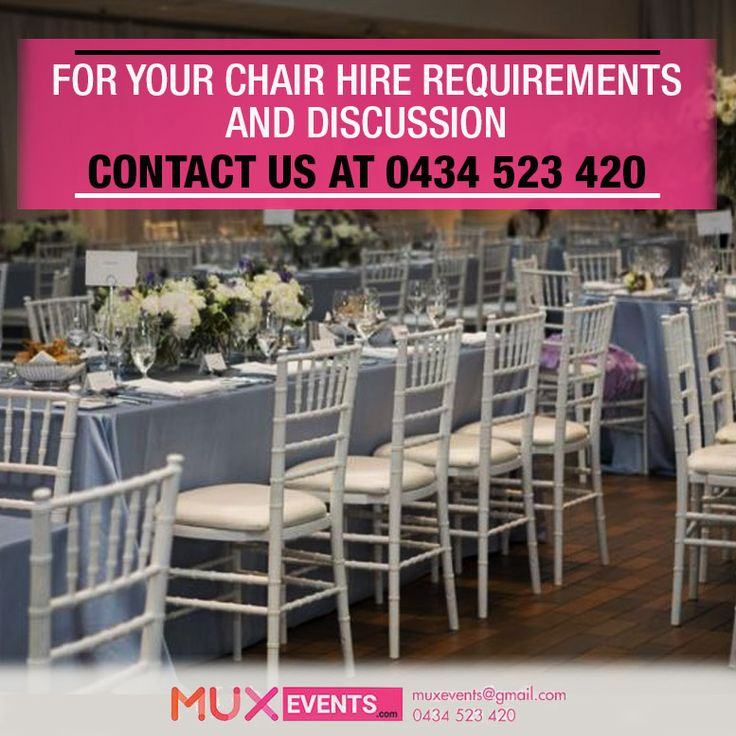 For your chair hire requirements & discussion; Call: +61 434 523 420 #Melbourne #Victoria #Australia #Wedding #Reception #Party #ChairHire #Furniture #FurnitureOnRent #MuxEvents