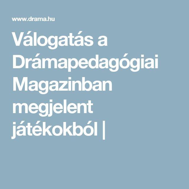 Válogatás a Drámapedagógiai Magazinban megjelent játékokból |