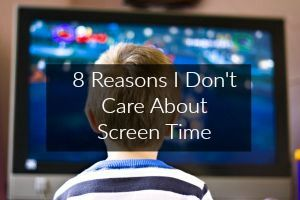 8 Reasons I Don't Care About My Preschooler Watching Too Much TV