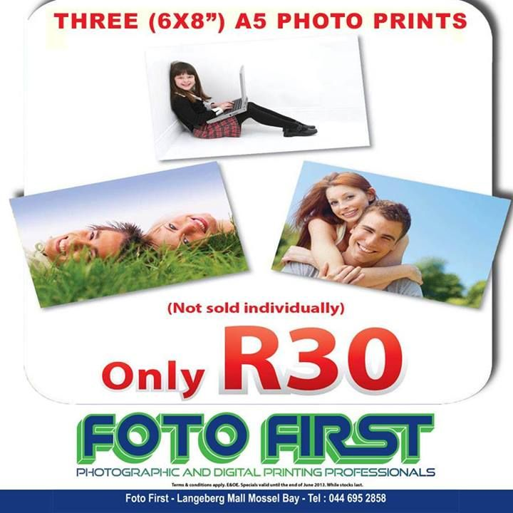 """Fantastic July special: Three 6x8"""" A5 Photo Prints (only R30) not sold individually. Fotofirst Mosselbay 044-695 2858"""