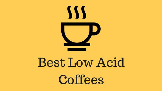 Best Low Acid Coffees