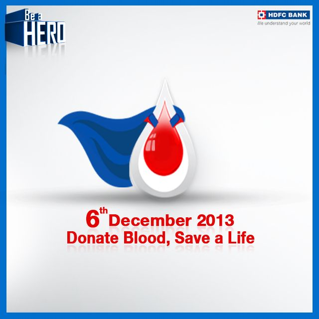 Take the pledge with us to #donateblood on 6th December 2013. #BeAHero & save a life. Pledge your support towards this worthy cause.