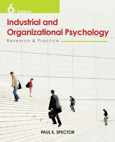 Industrial and Organizational Psychology: Research and Practice/Paul E. Spector