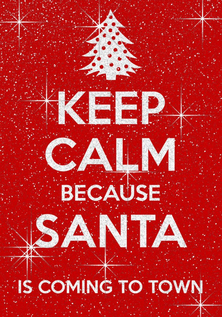 Keep calm because Santa is coming to town #ABeginnersGuideToChristmas #Christmas #Festive