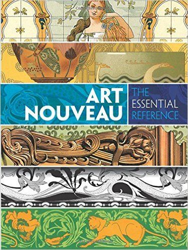 Art Nouveau The Essential Reference Carol Belanger Grafton 9780486799834 Amazon