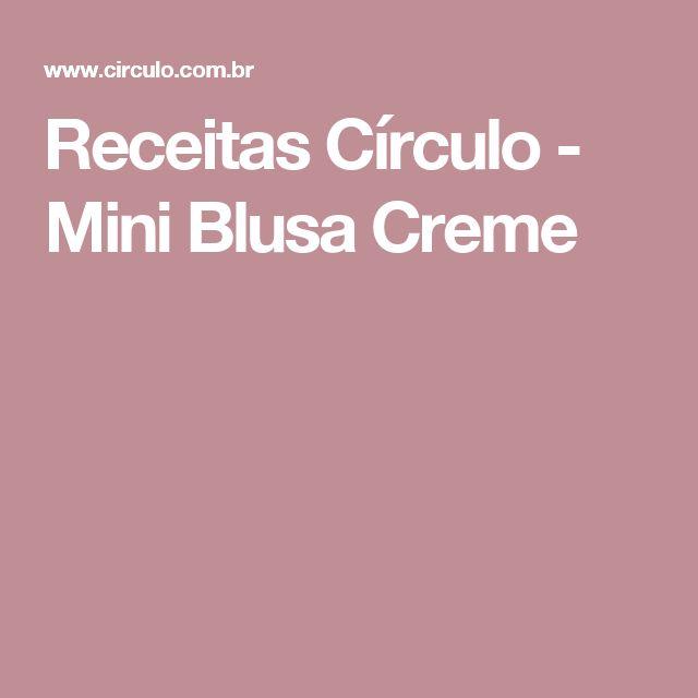 Receitas Círculo - Mini Blusa Creme