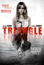 Triangle (2009) The story revolves around the passengers of a yachting trip in the Atlantic Ocean who, when struck by mysterious weather conditions, jump to another ship only to experience greater havoc on the open seas.