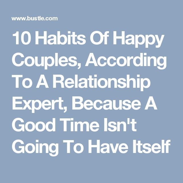 10 Habits Of Happy Couples, According To A Relationship Expert, Because A Good Time Isn't Going To Have Itself