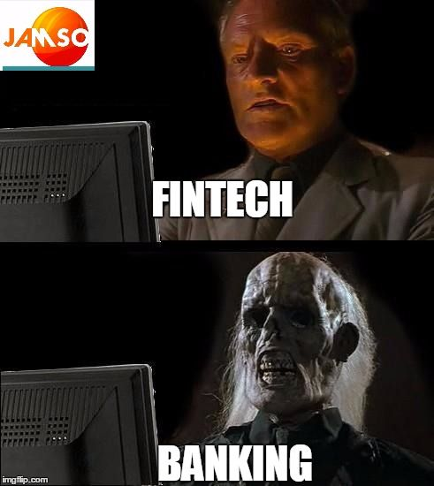 Ill Just Wait Here. A comparison between innovative #fintech and old style #banking. Meme created by JAMSO http://www.jamsovaluesmarter.com