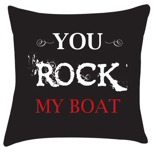 You Rock my boat cushion cover