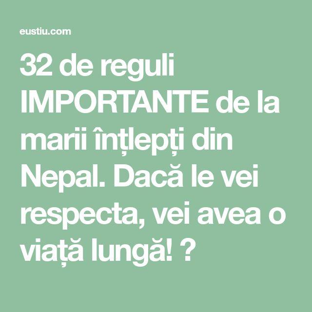 32 de reguli IMPORTANTE de la marii înțlepți din Nepal. Dacă le vei respecta, vei avea o viață lungă! ⋆