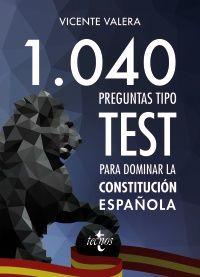 """""""1040 preguntas tipo test para dominar la Constitución Española"""". La presente obra constituye una imprescindible herramienta de carácter práctico para lograr un profundo conocimiento sobre nuestra Constitución Española de 1978. Si bien pudiera parecer especialmente señalada para procesos selectivos no es menos cierto que también lo es para el mundo jurídico-universitario.... http://rabel.jcyl.es/cgi-bin/abnetopac?SUBC=BPBU&ACC=DOSEARCH&xsqf99=1900481"""