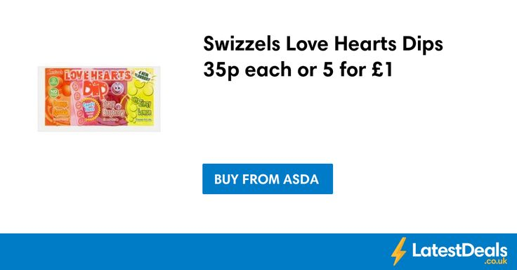 Swizzels Love Hearts Dips 35p each or 5 for £1 at ASDA