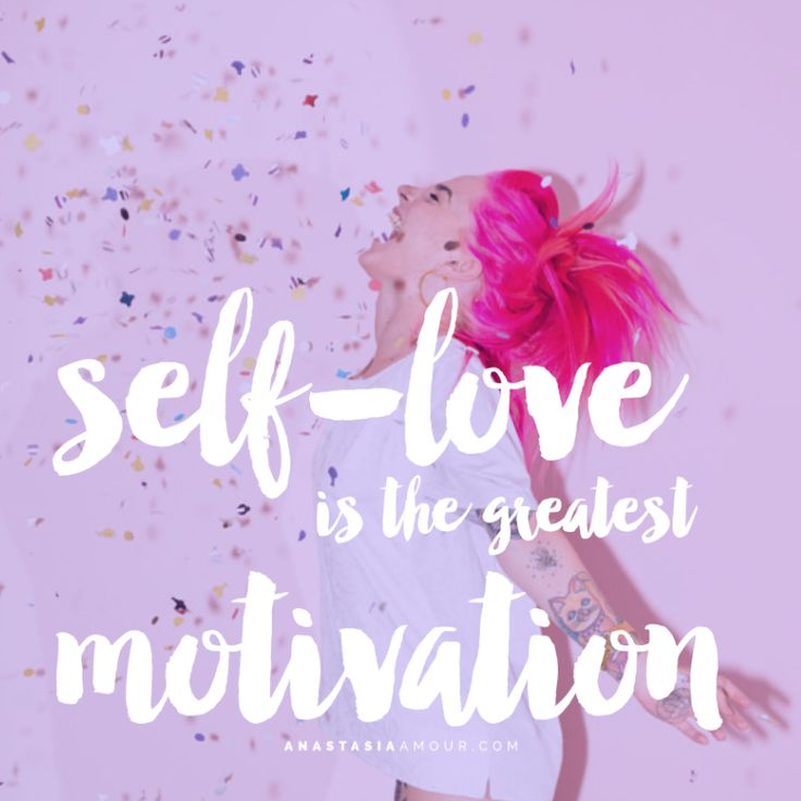 Self love is the greatest motivation - by Anastasia Amour @ www.anastasiaamour.com