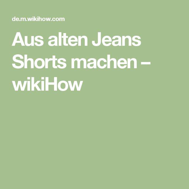 Aus alten Jeans Shorts machen – wikiHow