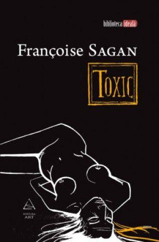 Françoise Sagan - Toxic