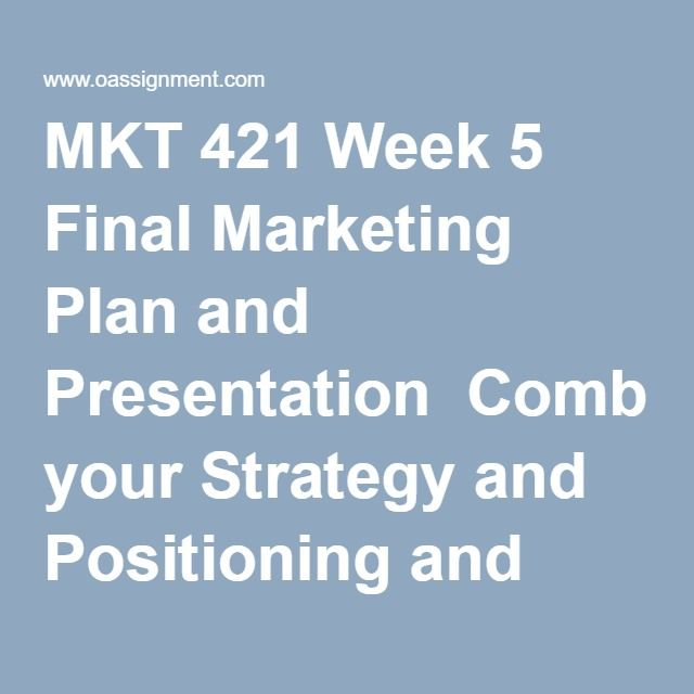 MKT 421 Week 5 Final Marketing Plan and Presentation  Combine your Strategy and Positioning and Product, Pricing, and Channels papers along with your promotional strategy into a single Marketing Plan. Write a 6,000- to 7,000-word paper that integrates your previous Learning Team assignments into a final Marketing Plan. In addition to your previous papers, include the following:     •  Your promotional strategy for your product or service, including how you may use the following: • …