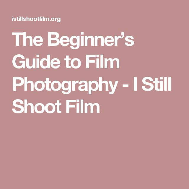 The Beginner's Guide to Film Photography - I Still Shoot Film