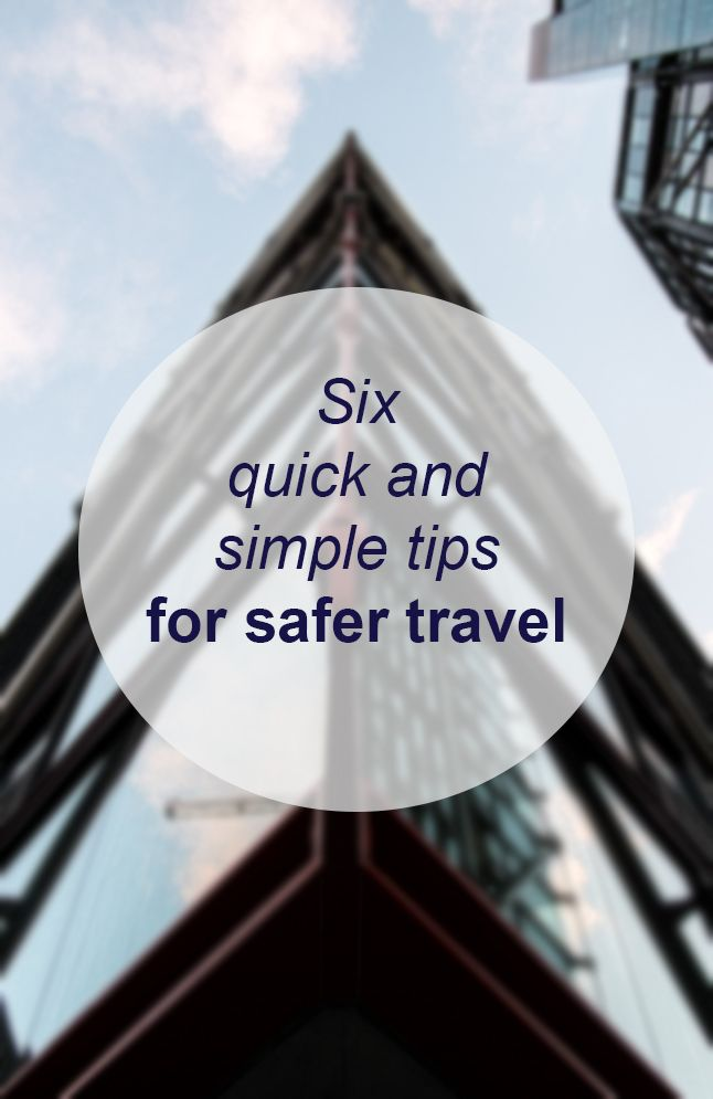 Six quick and simple tips for safer travel // Miss Sweet Nothings