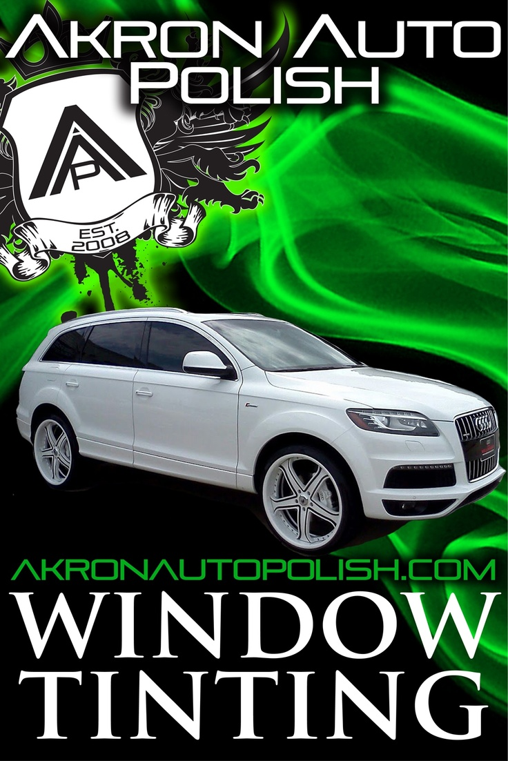 Akron auto polish worlds leading window tint w life time warranty akronautopolish