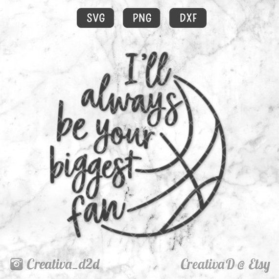 Basketball Svg Dxf Png Files Basketball Mom I Ll Always Be Your Biggest Fan Svg Sports Mom Basketball T Shir Basketball Mom Svg Basketball Mom Sports Mom