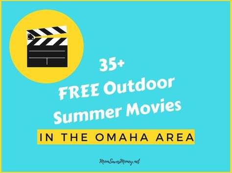 FREE Outdoor Movies in the Omaha Area Summer 2017! - Mom Saves Money