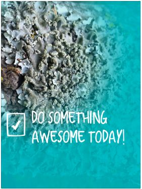Do something awesome today! [Downloadable Phone Screensaver] www.inspiredbyemma.com
