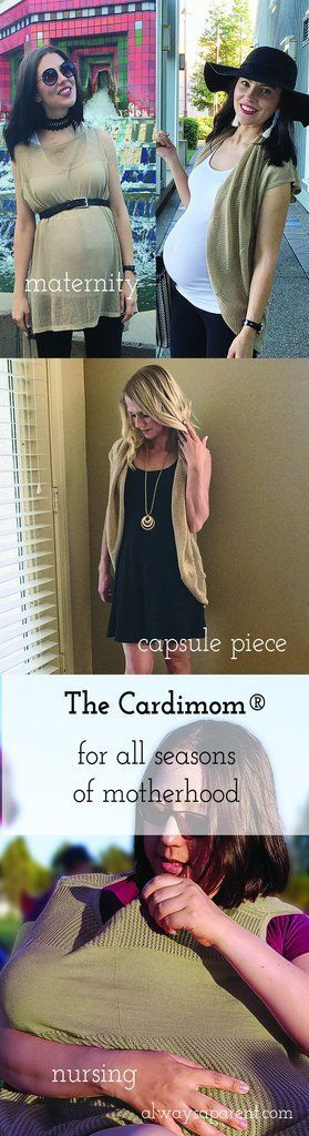 Three moms, three lives, one top, many uses: Cardimom is for all seasons of motherhood. Shown here the light weight cardigan, summerweight sweater, sleeveless tank, great for a capsule wardrobe, maternity or not! Makes an awesome nursing cover and can babywear too!