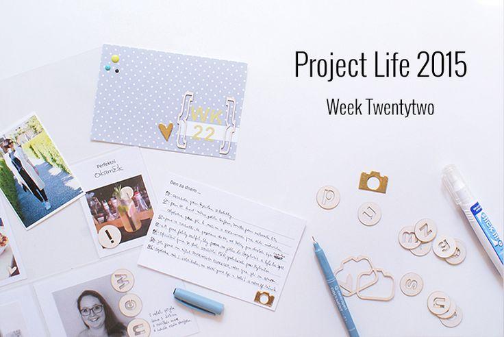 Amca Design: PROJECT LIFE - Year 2015 Week twentytwo