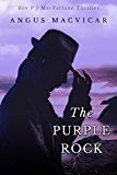 Free Kindle Book -   The Purple Rock (The Reverend P J. MacFarlane Series Book 1) Check more at http://www.free-kindle-books-4u.com/mystery-thriller-suspensefree-the-purple-rock-the-reverend-p-j-macfarlane-series-book-1/